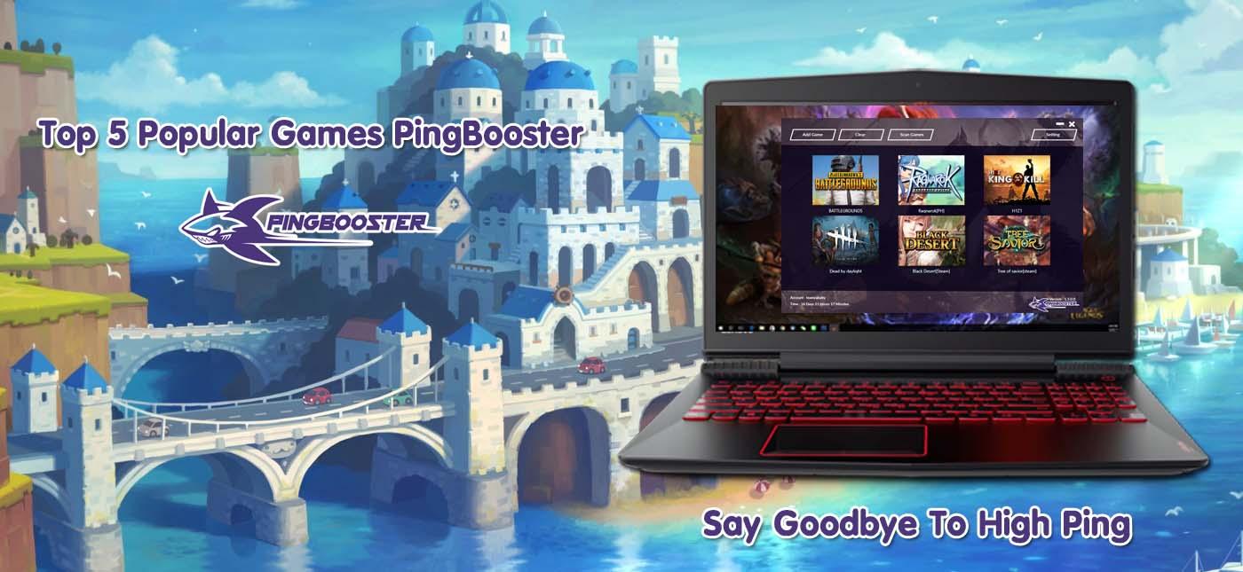 Top 5 Popular Games PingBooster