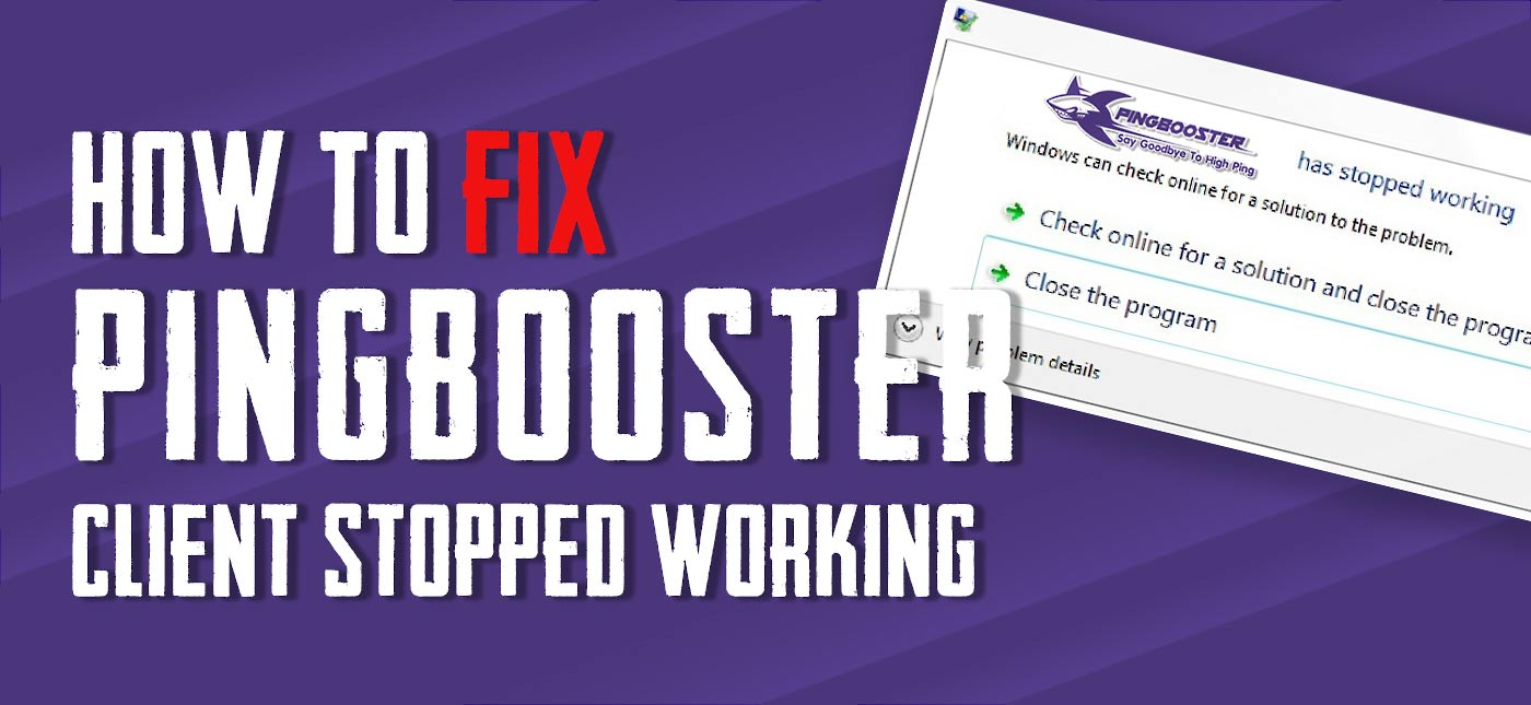PingBooster Client Stopped Working