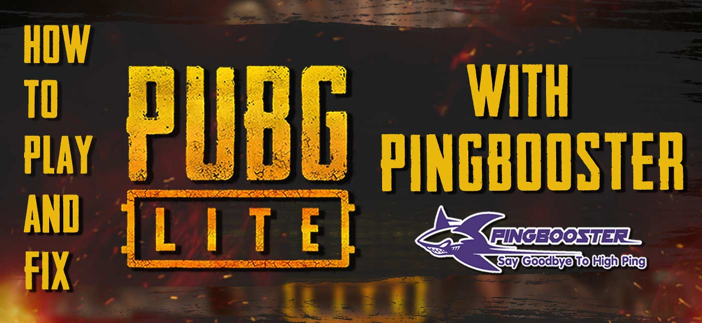 How to Play and Fix PUBG LITE Windows 7,8,10 | PingBooster Blog