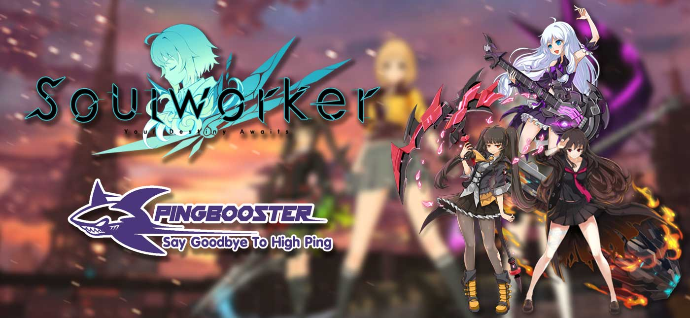 Soul Worker เล่น ได้ทุก server ผ่าน PingBooster ใช้ง่ายเล่นได้ลื่นๆ