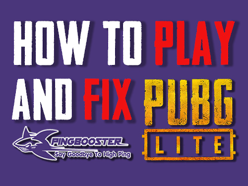 How to Play and Fix PUBG LITE Windows 7,8,10