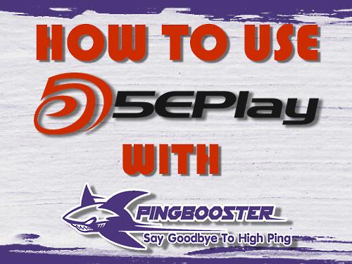 อยากเล่น 5Eplay แต่โดน Block PingBooster ช่วยคุณได้ !!!