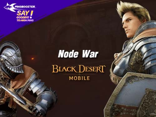 Node War กิลด์วอสุดมันส์จากเกม Black Desert Mobile