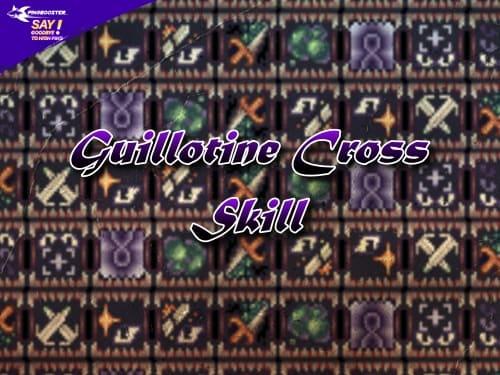 Guillotine Cross Skill Ragnarok