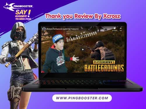 มาดู Xcrosz ใช้ PingBooster เล่น Pubg จะเป็นยังไงมาดูกันเลย