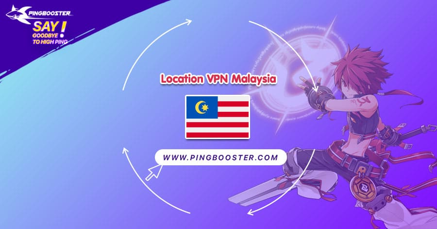 location-vpn-malaysia-pingbooster