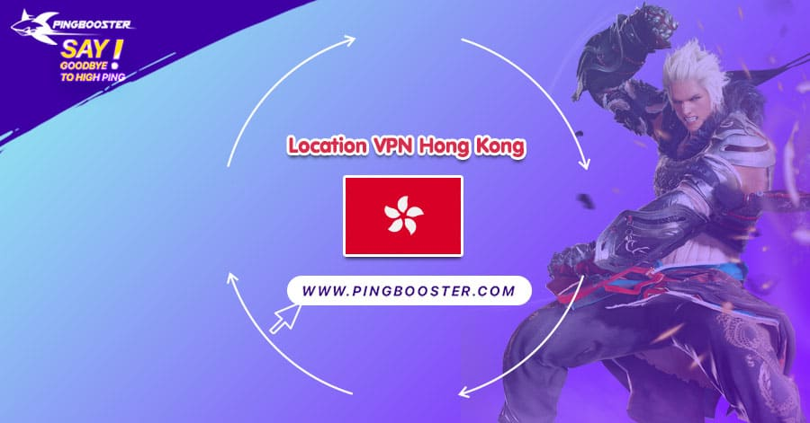 location-vpn-hongkong-pingbooster