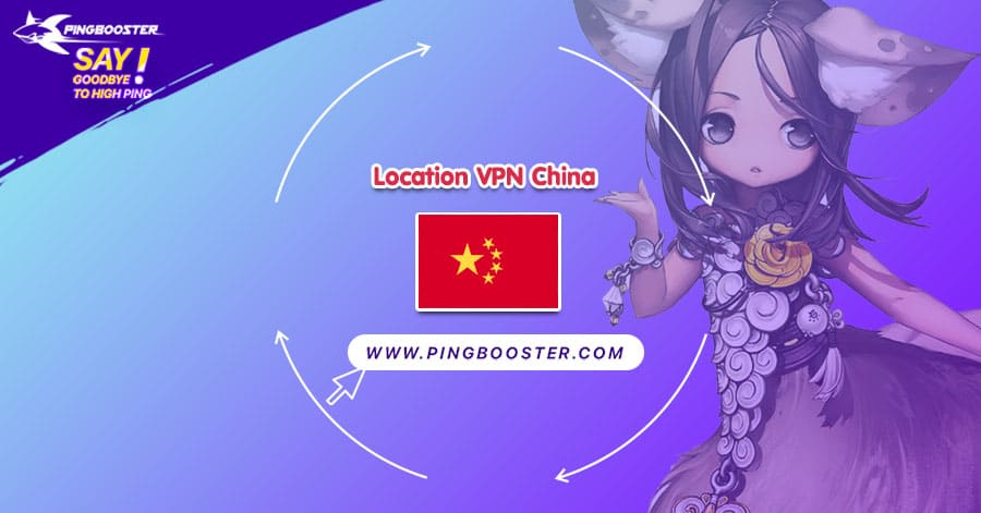 location-vpn-china-pingbooster